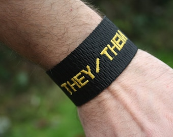 Pronouns Wristband- Embroidered webbing wristband or bracelet, with pronouns- Queer LGBT Jewellery Accessory. They/Them, She/Her, He/Him