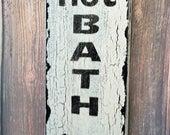 Hot Bath Sign, Farmhouse Decor, Outhouse Decor, Western Decor, Country Sign, Western Sign, Rustic Decor, Funny Bathroom Sign, Reclaimed Wood