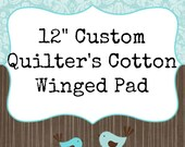 "12"" CUSTOM Quilter's Cotton Cloth Menstrual Pad"