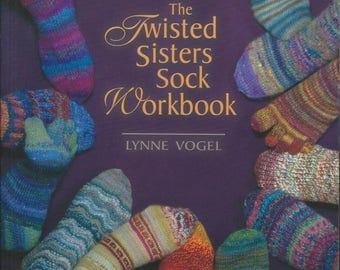 The Twisted Sister Sock Workbook by Lynne Vogel