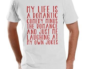 Men's Valentine Shirt - Funny Valentine Shirt - Mens Rom Com Valentines Day Shirt - Funny Anti Valentines Gift for Him - White T-shirt