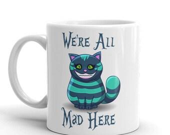 Alice In Wonderland Mug, We're All Mad In Here, Funny Coffee Mug, Funny Office Boss Birthday Gift Mug, Wonderland, 11 oz or 15 oz (YOU PICK)