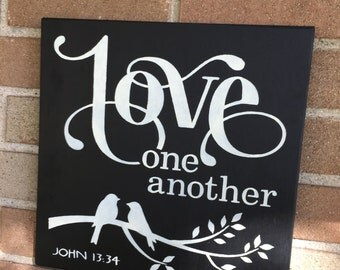 """Love One Another/Wood Sign/Wedding Sign Decor/Marriage and Love/God Spiritual Scripture/Bible Verse Love/Black/Primitive Sign/Rustic/12""""x12"""""""