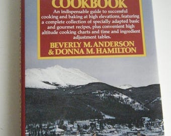 The New High Altitude Cookbook by Beverly M. Anderson and Donna M. Hamilton like new 1980 with Free Shipping
