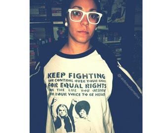 Keep Fighting t shirt tshirt feminist art feminism street art by Rainbow Alternative power to the people