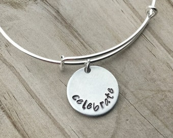 """SALE- Quote Bangle Bracelet- """"celebrate""""- hand-stamped bracelet- only 1 available"""