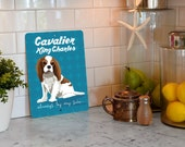 "Cavalier King Charles (Spaniel) -Blenheim Color -Always By My Side Sign 9"" X 12"""