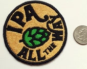 IPA All the Way Beer Lover Embroidered Patch
