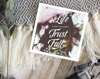 Motivational Art Print Life Is Just One Giant Trust Fall - Gift