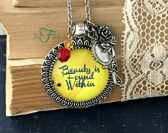 Inspired Beauty and the Beast Charm Necklace, Beauty is found within, Beauty and the Beast Quote Necklace, Glass Dome Pendant