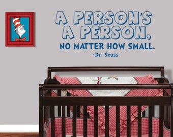 Dr Seuss Nursery Wall Decal - A Person's A Person No Matter How Small - Dr Seuss Wall Quote - Dr Seuss Nursery Decor - 8010