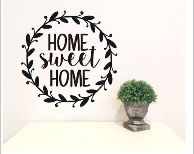 Home Sweet Home Decal Vinyl Wall Decal Farmhouse Style Rustic Wall Decor in Twig Grapevine Wreath Rustic Handwritten Decal