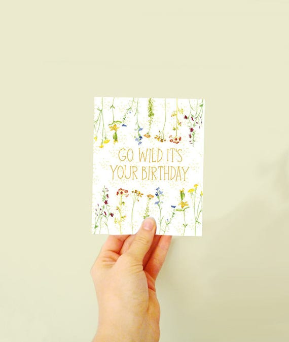 Go Wild it's your Birthday! - Seed card - embedded with flower seeds - fun card - grow card- Happy Birthday!