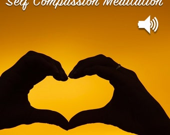 Self Compassion Meditation Audio File (MP3)
