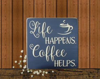 Mothers Day Gift, Coffee Signs, Life Happens Coffee Helps, Coffee Bar Sign, Coffee Bar Decor, Kitchen Decor, Coffee Wall Art, Wood Signs