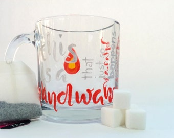 Hand Painted Glass Mug - Handwarmer - Translucent Flame and Brush Lettering on a Clear Glass Mug