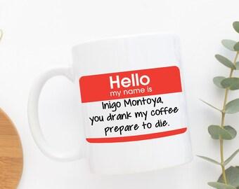Princess Bride - Movie Quote - Inigo Montoya - Princess Bride quote - Funny Mug - Work Mug - For Her - Fun Gift For Him