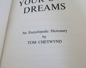 Dream interpretation Dictionary - Interpret Your Own Dreams Chetwynd 1972