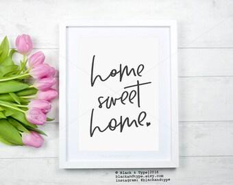 Home Sweet Home || home sweet home sign, home print, home sweet home print, home decor, home print, home, wall art, monochrome, housewarming