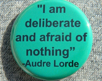 I am deliberate and afraid of nothing, Audre Lorde Button/Magnet/Bottle Opener