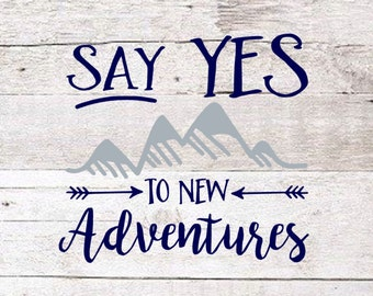 Adventure Decal   Say yes to adventure   Yeti Decal  
