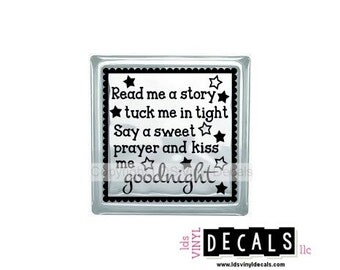 Read me a story tuck me in tight Say a sweet prayer and kiss me goodnight - Babies and Kids Vinyl Lettering for Glass Blocks - Craft Decals