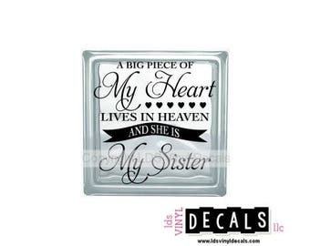 A Big Piece Of My Heart Lives in HEAVEN and SHE IS My Sister - Memorial Vinyl Lettering for Glass Blocks