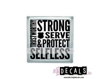 Trustworthy Strong SERVE & PROTECT Selfless - Police Vinyl Lettering for Glass Blocks - Craft Decals