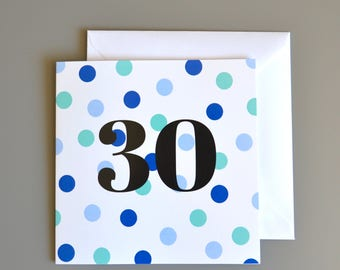 30th Birthday Card for Him - 30th - 30 - Thirtieth Blue Dotty Birthday Card - 30th card for men
