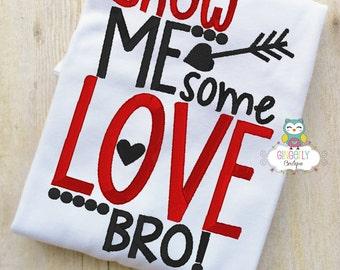 Show Me some Love Bro Shirt or Bodysuit, Valentine Shirt, Valentines Day Shirt, Valentines Day Outfit, Boy Valentine, Heart Shirt