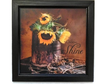 Sunflower Picture, Choose to Shine,  Robin-Lee Vieira, Country Home Decor, Wall Hanging, Handmade, 14x14, Custom Wood Frame, Made in the USA