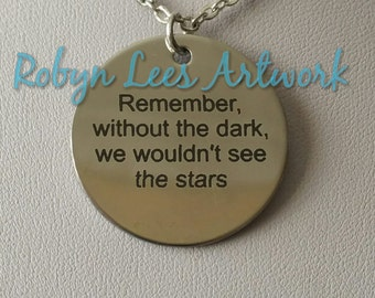 Remember, Without The Dark We Wouldn't See The Stars Stainless Steel Engraved Disc Necklace on Silver Crossed Chain. Hope, Courage, Love