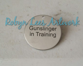 Gunslinger in Training Engraved Stainless Steel Disc Brooch Pin on Silver Brooch Back. Dark Tower, Stephen King, Costume, Different