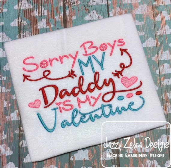 Sorry Boys my daddy is my Valentine saying embroidery design - valentines day embroidery design - valentine embroidery design