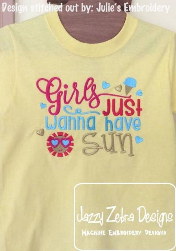 Girls just wanna have Sun embroidery design - Sun embroidery design - girl embroidery design - summer embroidery design - saying embroidery