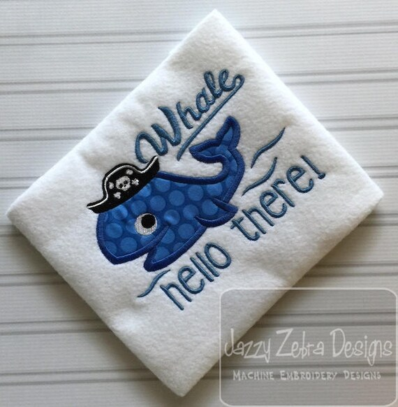 Whale hello there saying pirate whale appliqué embroidery design - whale appliqué design - boy appliqué design - girl appliqué design