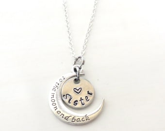 Love You to the Moon and Back Sister Hand Stamped Necklace YOU Select Chain Material and Chain Length