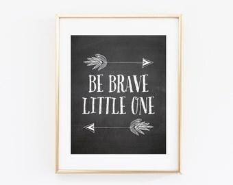 Be Brave Little One Printable Art Print 8x10, 12x12 Chalkboard Nursery Print Arrow Print Tribal Nursery Decor Instant Download Paper Canoe