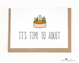 30th Birthday Card ∙ Card for Her ∙ Card for Him ∙ Adult Card ∙ Funny Cards ∙ It's Time to Adult