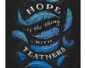 """Emily Dickinson   Print Chalkboard Quote """"Hope is the thing with Feathers"""" Poet, Positivity, Thoughts (S, L, XL)"""