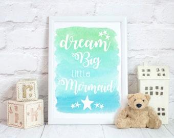 Dream Big Little Mermaid– Wall Art -More Options Avail. Mermaid Print-Nursery Art-Kids Room Print-gift for girl/girls room decor/dream print