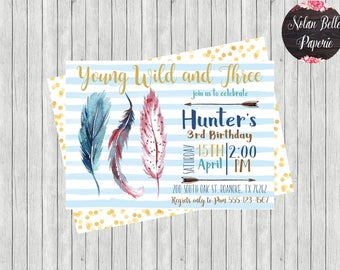 Young Wild and Three Invitation, Tribal Birthday Invitation, Tribal Boy Invitation, Arrows and Feather Invite, Boho Birthday, 3 Birthday