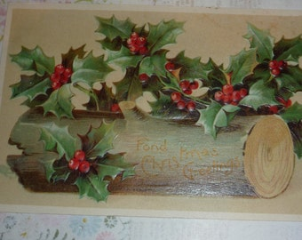 Christmas Greetings Yule Log and Holly Antique Postcard