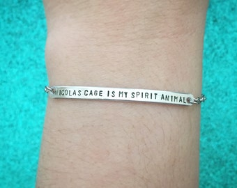 "Customizable ""Nicolas Cage is My Spirit Animal"" Engraved Stamped Bracelet, Made to Order"