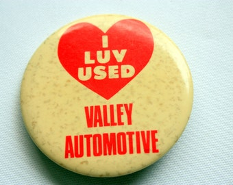 Valley Automotive Pin Back, I Luv Used - Car Parts Pin Back, Car Repair Pin Back, Car Garage, Repair Shop
