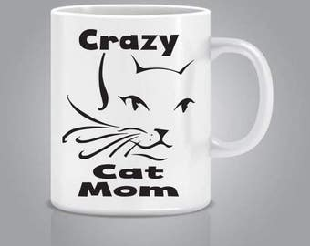 Crazy Cat Mom Mug - Cat Lover Gifts - Gifts For Cat Lovers - Cat Mom Coffee Mug - Cat Mug - Cat Lovers - Ceramic Mug