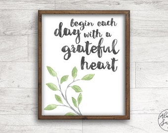 Quote printable, Begin Each day with a Grateful Heart, Watercolor Print - INSTANT DOWNLOAD - 8x10, 5x7