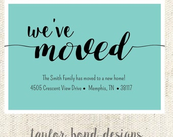 We've Moved Announcement- Digital File- 5 x 7- Card or Postcard