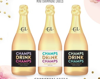 Champs Drink Champs Miniature Champagne Labels, Birthday Party Favors, Bachelorette Party Favors, 30th Birthday Champagne Party