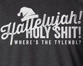 Christmas Vacation Shirt, Hallelujah Holy Shit Where's Tylenol, Christmas Vacation, Hallelujah Shirt, Holy Shit Shirt, Funny Christmas Shirt